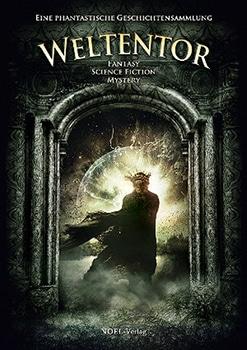 Weltentor Fantasy - mit einem Beitrag von Andreas Suchanek