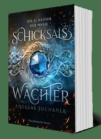 Die 12 Häuser der Magie - Schicksalswächter - von Andreas Suchanek (Drachenmond Verlag)