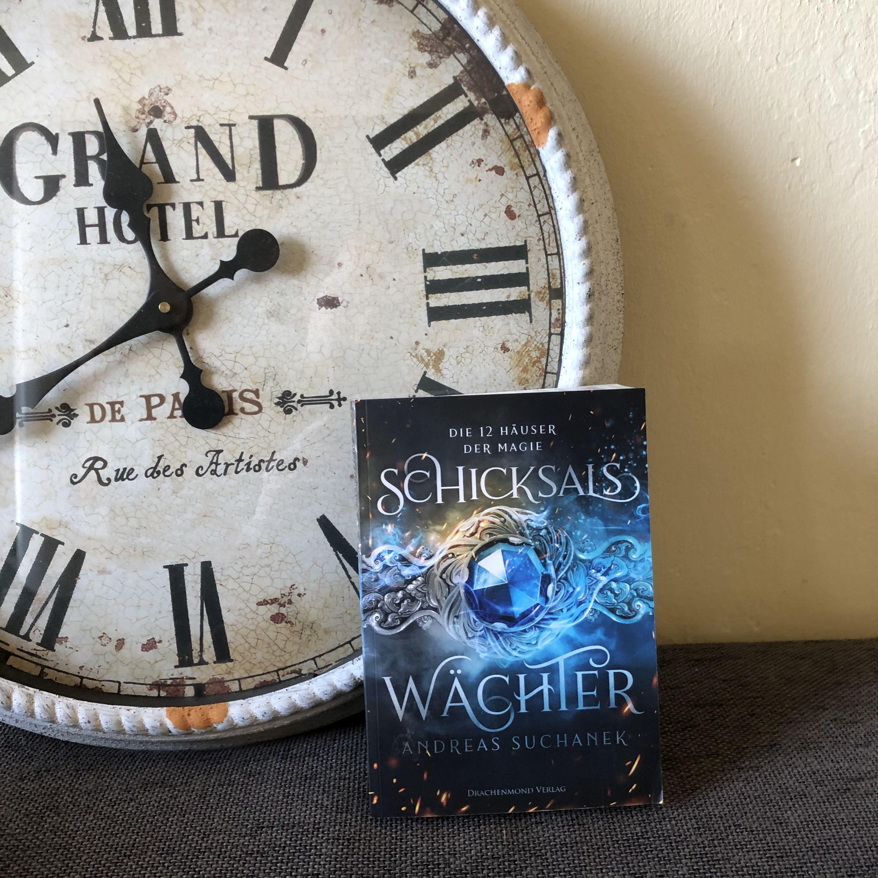 Die 12 Häuser der Magie - Schicksalswächter von Andreas Suchanek - Drachenmond Verlag