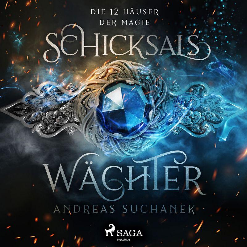 Die 12 Häuser der Magie - Schicksalswächter - von Andreas Suchanek - Hörbuch bei Saga Egmont