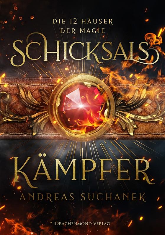 Die 12 Häuser der Magie - Das Cover von Teil 2: Schicksalskämpfer von Andreas Suchanek im Drachenmond Verlag